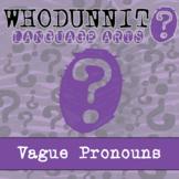 Whodunnit? - Vague Pronouns - ELA Activity - Distance Lear