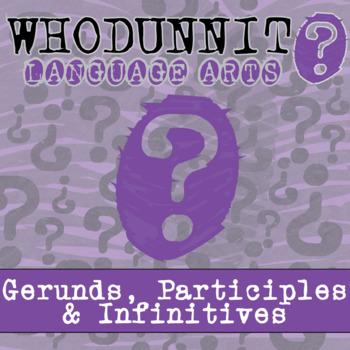 Whodunnit? - Verbals - Gerunds, Participles & Infinitives - ELA Activity