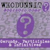 Whodunnit? - Verbals - Gerunds, Participles & Infinitives - ELA Activity