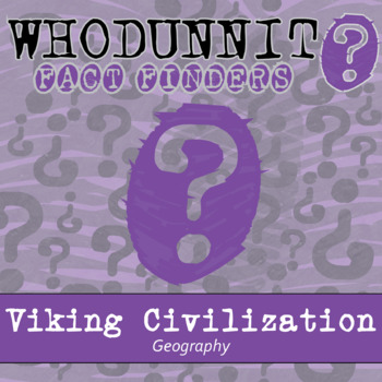 Whodunnit? - Viking Civilization - Geography - Knowledge Building Activity