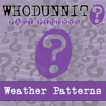Whodunnit? - Weather Patterns - Knowledge Building Activity
