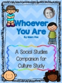 Whoever You Are: A Social Studies Culture Study for Kindergarten