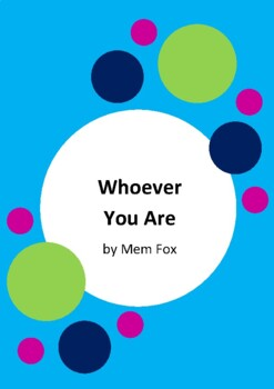 Whoever You Are by Mem Fox and Leslie Staub - 6 Worksheets / Activities