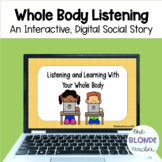 Whole Body Listening- Digital and Interactive Social Story