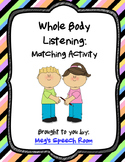 Whole Body Listening: Matching Activity