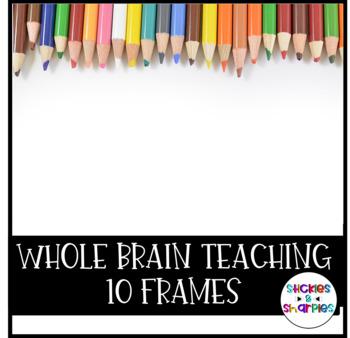 Whole Brain Teaching 10 Frames