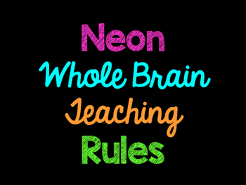 Whole Brain Teaching Classroom Rules - Neon and Black and White Set