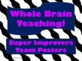 Whole Brain Teaching! Super Improvers Team Posters
