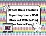 Whole Brain Teaching - Super Improvers Wall (Black and White)
