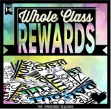 Whole Class Rewards - 95 Reward Coupons to Reward a Class for Positive Behavior!