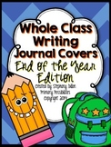 Whole Class Writing Journal Covers { End of the Year Edition }