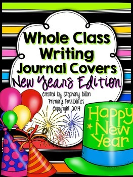 Whole Class Writing Journal Covers { New Years Edition }
