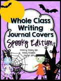 Whole Class Writing Journal Covers { Spooky Edition }