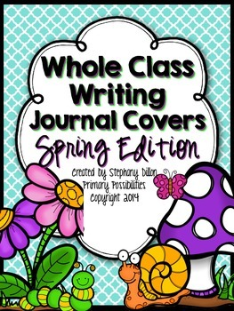 Whole Class Writing Journal Covers { Spring Edition }
