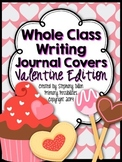 Whole Class Writing Journal Covers { Valentine's Day Edition }