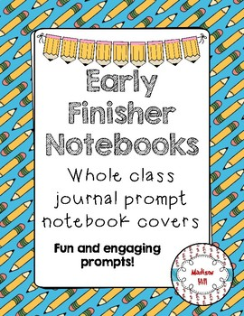 Whole-Class Writing Journal Prompt Covers for Early Finishers!