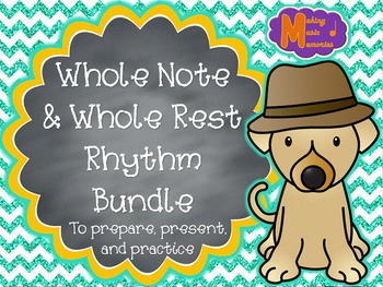 Whole Notes & Whole Rests - Songs & Activities Bundle