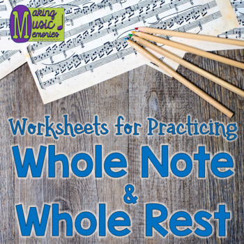 Whole Notes and Whole Rests Worksheet Bundle