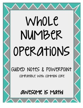 Whole Number Operations Guided Note with PowerPoint