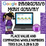 Whole Number Place Value and Comparing Numbers Google TEKS 3.2A 3.2B 3.2D
