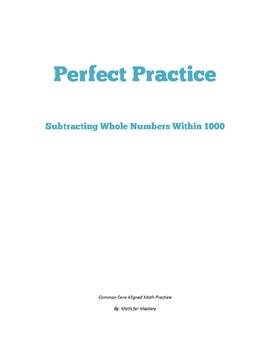 Whole Number Subtraction Within 1,000 Perfect Practice Sheets (3.NBT.2)