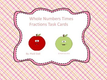 Whole Numbers Times Fractions Task Cards