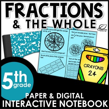 Wholes with Fractions Interactive Math Notebook Set
