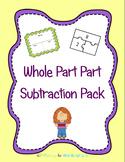 Whole Part Part Subtraction  Pack