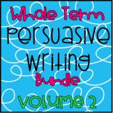 Whole Term Persuasive Writing Bundle - Vol 2