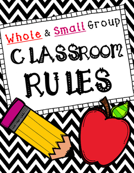 Classroom Rules -- Whole & Small Group