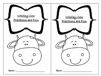 Whole-y Cow!  Fractions are Fun!