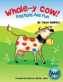 Whole-y Cow! Fractions are Fun: Fraction Review Activity