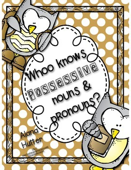 Whoo knows possessive nouns and pronouns?