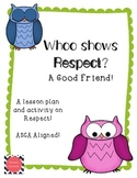 Whoo shows respect, a good friend! ASCA Aligned Lesson and Activity