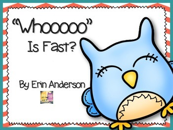 """Whooo"" Is Fast?"