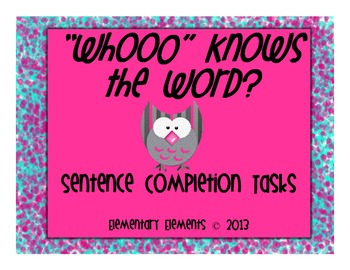 """""""Whooo"""" Knows the Word? Sentence Completion Tasks"""