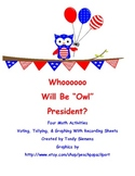 Whoooo Will Be Owl President? An Owl Themed Election & Math Activity