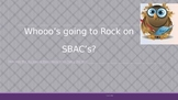 Whooo's Going to Rock on the SBAC