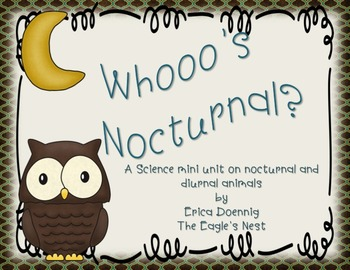 Whooo's Nocturnal?  A Science mini unit on nocturnal and diurnal animals