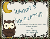 Whooo's Nocturnal?  A Science mini unit on nocturnal and d