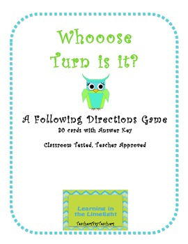 Whooose Turn Is It?: A Following Directions Game