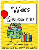 Whoo's birthday is it?