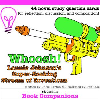 Whoosh! Lonnie Johnson's Super-Soaking Stream... Discussion Question Cards