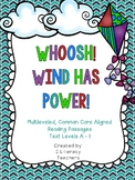Wind has Power: CCSS Aligned Leveled Reading Passages and Activities Levels A-I