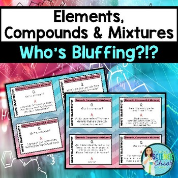 Who's Bluffing - Elements, Compounds & Mixtures Game