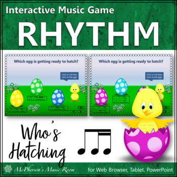 Who's Hatching? Interactive Rhythm Game (1 eighth/2 sixteenths)
