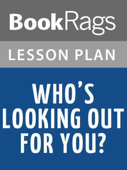 Who's Looking Out For You? Lesson Plans