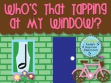 Who's That Tapping at My Window: A Folk Song to Teach Half Note
