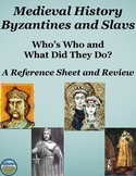 Who's Who in Medieval Europe Byzantines and Slavs: Reference Sheet and Review