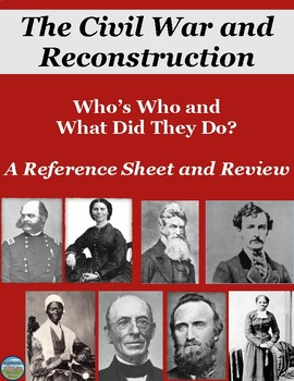 Who's Who in the Civil War and Reconstruction: Reference Sheet and Review